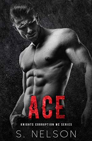 Ace by S. Nelson