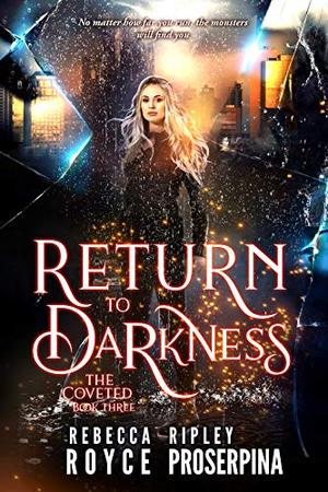 Return to the Darkness by Rebecca Royce, Ripley Proserpina