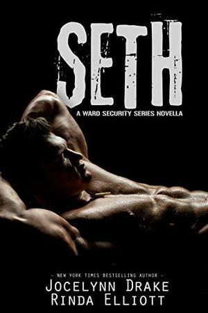 Seth: A Ward Security Novella by Jocelynn Drake, Rinda Elliott