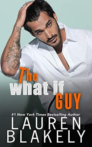 The What If Guy by Lauren Blakely