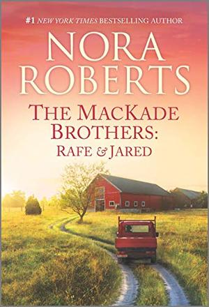 The MacKade Brothers: Rafe & Jared by Nora Roberts