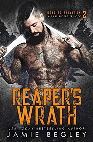 Reaper's Wrath: A Last Riders Trilogy by Jamie Begley