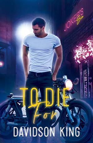 To Die For by Davidson King