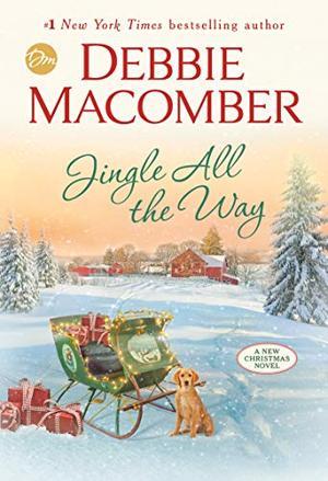 Jingle All the Way: A Novel by Debbie Macomber