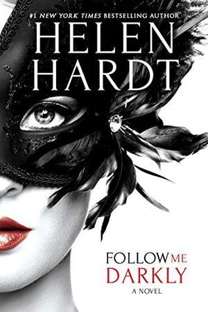 Follow Me Darkly by Helen Hardt