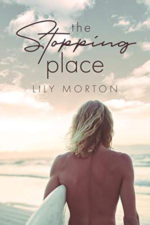 The Stopping Place by Lily Morton