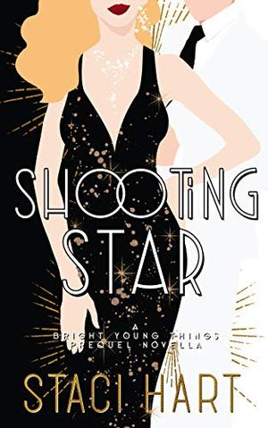Shooting Star: A Bright Young Things Prequel Novella by Staci Hart