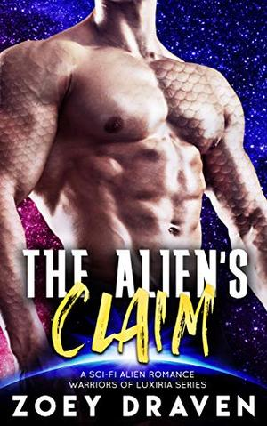 The Alien's Claim by Zoey Draven