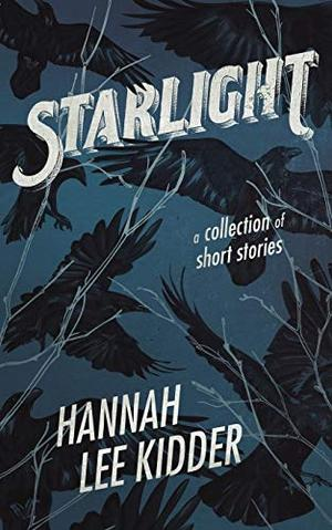 Starlight by Hannah Lee Kidder