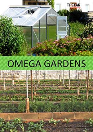 Omega Gardens by TJ Star