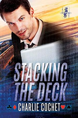 Stacking the Deck by Charlie Cochet