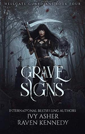 Grave Signs by Ivy Asher, Raven Kennedy