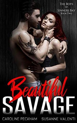 Beautiful Savage: A Bully Revenge Romance by Caroline Peckham, Susanne Valenti