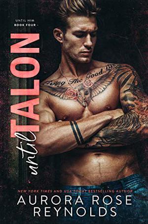 Until Talon : Until Him/Her by Aurora Rose Reynolds