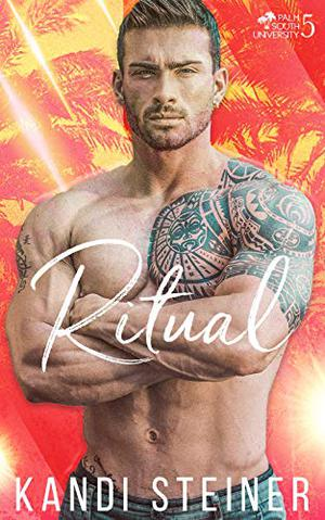 Ritual: A New Adult College Romance by Kandi Steiner