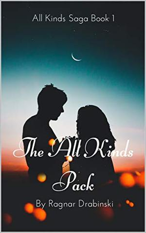 The All Kinds Pack: The All Kinds Saga Book 1 by Ragnar Drabinski