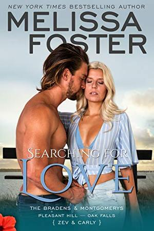 Searching for Love (The Bradens & Montgomerys (Pleasant Hill - Oak Falls) Book 6) by Melissa Foster