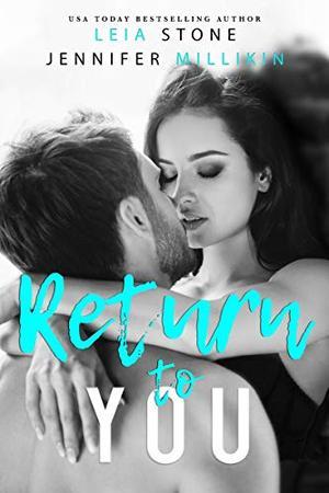 Return To You by Leia Stone, Jennifer Millikin