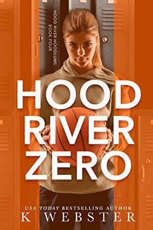 Hood River Zero by K. Webster