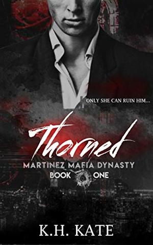 Thorned by K.H. Kate