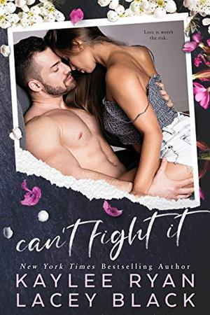 Can't Fight It by Kaylee Ryan, Lacey Black