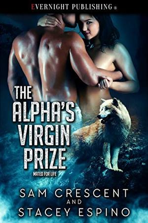 The Alpha's Virgin Prize by Sam Crescent, Stacey Espino
