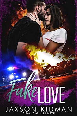 Fake Love by Jaxson Kidman