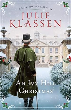 An Ivy Hill Christmas: A Tales from Ivy Hill Novella by Julie Klassen