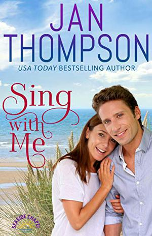 Sing with Me: Love Astir... Falling in Love the Second Time Around: A Christian Beach Romance by Jan Thompson