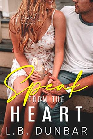 Speak From The Heart: a small town romance by L.B. Dunbar
