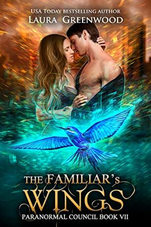 The Familiar's Wings by Laura Greenwood
