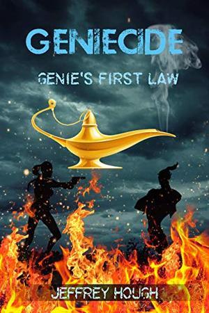 Geniecide: Genie's First Law by Jeffrey Hough