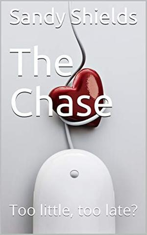 The Chase: Too little, too late? by Sandy Shields