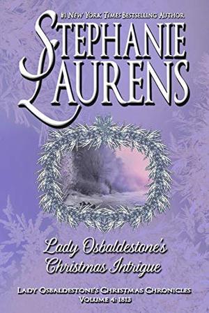 Lady Osbaldestone's Christmas Intrigue by Stephanie Laurens