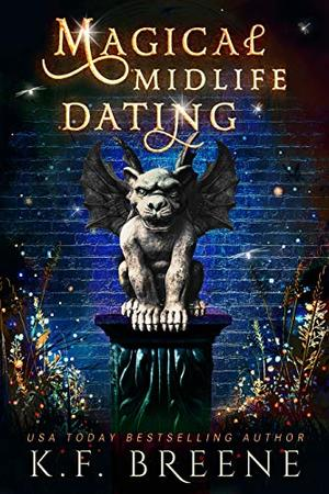 Magical Midlife Dating: A Paranormal Women's Fiction Novel by K.F. Breene