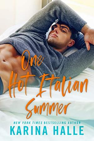One Hot Italian Summer: A Single Dad Romance by Karina Halle