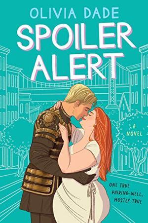 Spoiler Alert: A Novel by Olivia Dade