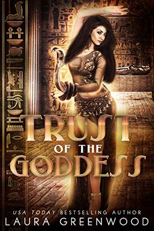 Trust Of The Goddess by Laura Greenwood