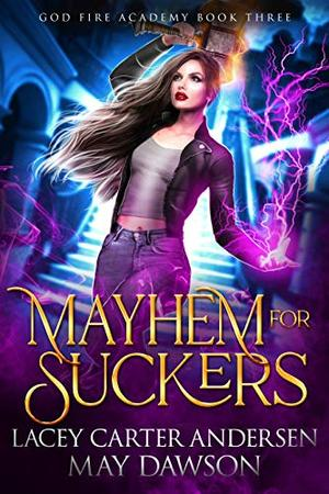 Mayhem for Suckers: A Paranormal Reverse Harem Romance by Lacey Carter Andersen, May Dawson