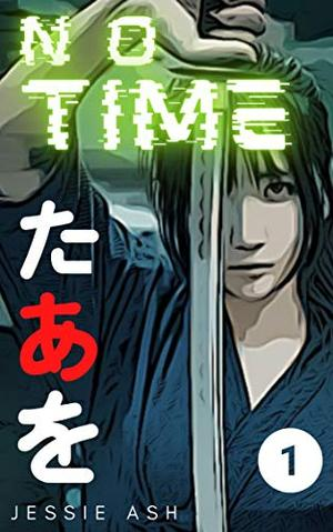 No Time (Micro Mini Manga) by Jessie Ash