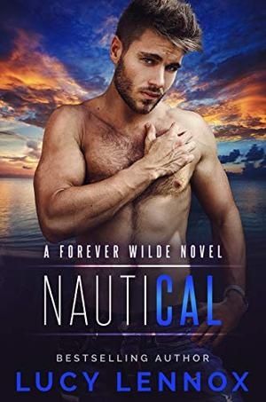 NautiCal: A Forever Wilde Novel by Lucy Lennox