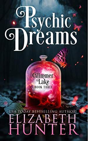 Psychic Dreams: A Paranormal Women's Fiction Novel by Elizabeth Hunter