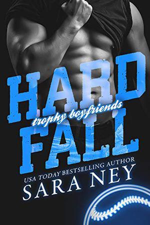 Hard Fall by Sara Ney