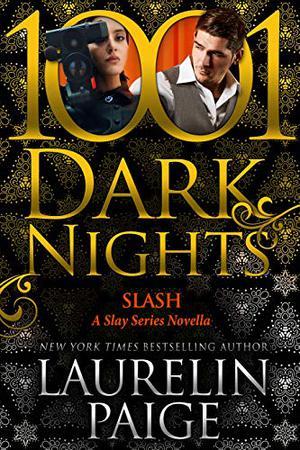 Slash: A Slay Series Novella by Laurelin Paige