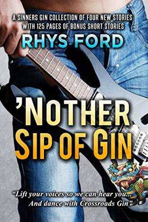 'Nother Sip of Gin: A Sinners Gin Anthology by Rhys Ford