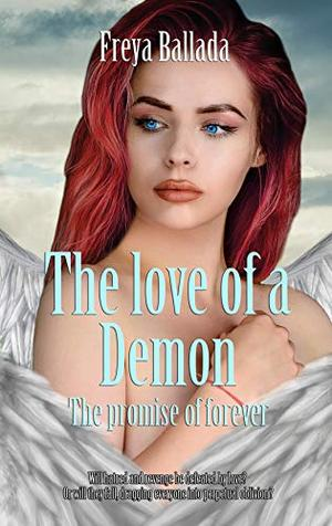 The love of a Demon: The promise of forever by Freya Ballada