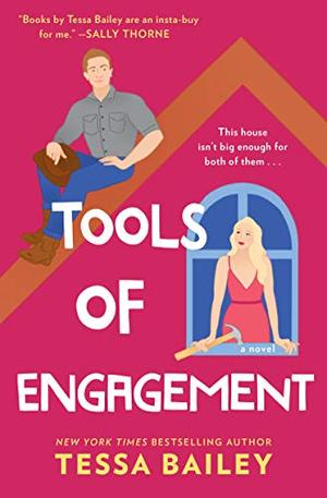 Tools of Engagement: A Novel by Tessa Bailey
