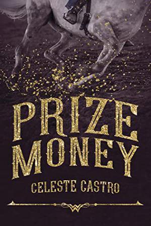Prize Money by Celeste Castro