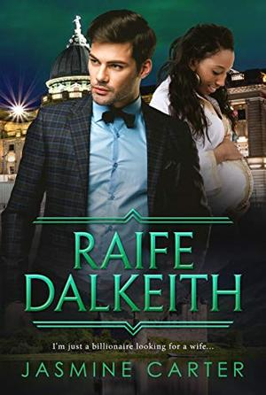 Raife Dalkeith: BWWM, Clean, Arranged Marriage, Pregnancy, Billionaire Romance by Jasmine Carter, BWWM Club