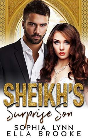 Sheikh's Surprise Son: A Sheikh Baby Romance by Sophia Lynn, Ella Brooke